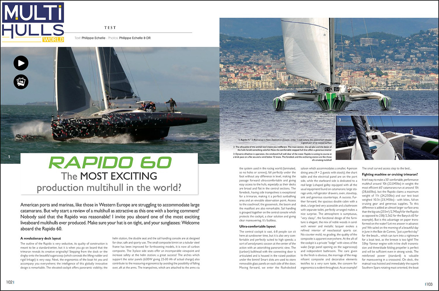 "Rapido – ""among the fastest and most seductive multihulls to ever exist"", Multihulls World magazine"